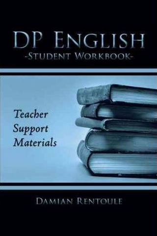 Teacher Support Materials for DP English Student Workbook - Damian Rentoule