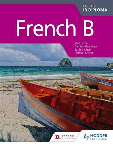 French B for the IB Diploma Student Book - Jane Byrne