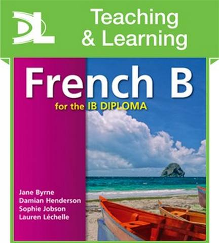 French B for the IB Diploma Teaching and Learning Resources - Jane Byrne