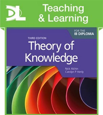 Theory of Knowledge for the IB Diploma Teaching and Learning Resources - Nicholas Alchin