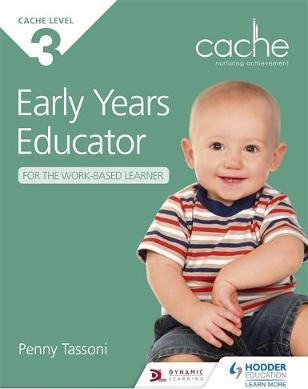 CACHE Level 3 Early Years Educator for the Work-Based Learner - Penny Tassoni