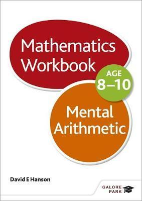 Mental Arithmetic Workbook Age 8-10 - David E. Hanson
