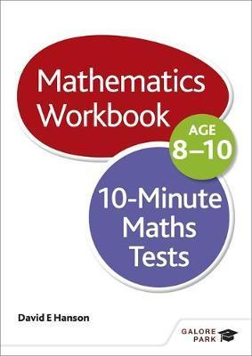 10-Minute Maths Tests Workbook Age 8-10 - David E. Hanson