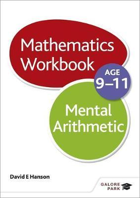 Mental Arithmetic Workbook Age 9-11 - David E. Hanson