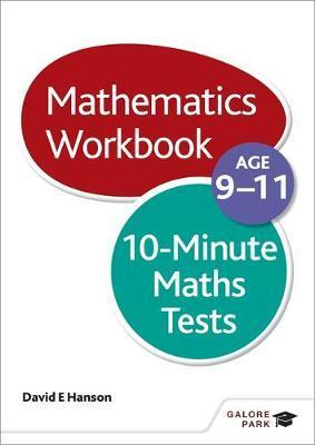10-Minute Maths Tests Workbook Age 9-11 - David E. Hanson