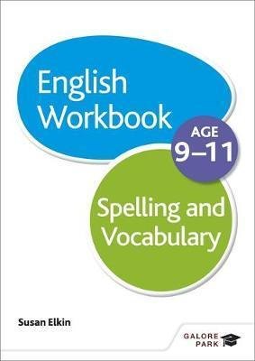 Spelling & Vocabulary Workbook Age 9-11 - Susan Elkin