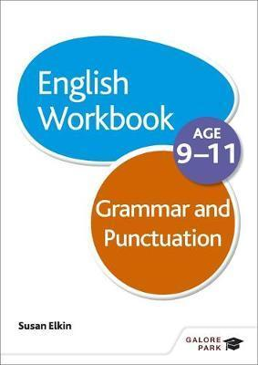 Grammar & Punctuation Workbook Age 9-11 - Susan Elkin