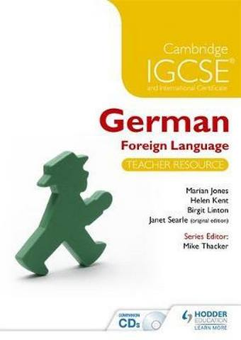 Cambridge IGCSE (R) and International Certificate German Foreign Language Teacher Resource & Audio-CDs - Marian Jones