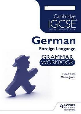 Cambridge IGCSE (R) and International Certificate German Foreign Language Grammar Workbook - Helen Kent