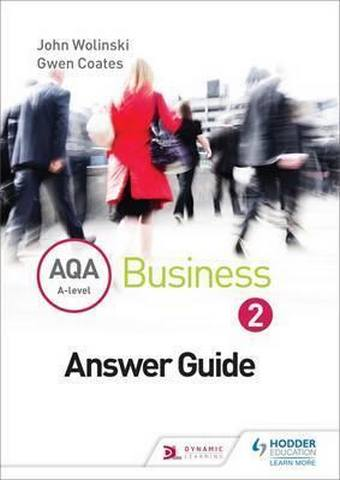 AQA A Level Business 2 Third Edition (Wolinski & Coates) Answers - John Wolinski