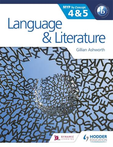Language and Literature for the IB MYP 4 & 5: By Concept - Gillian Ashworth