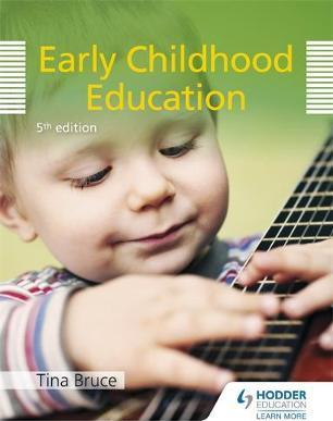 Early Childhood Education 5th Edition - Tina Bruce