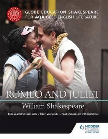 Globe Education Shakespeare: Romeo and Juliet for AQA GCSE English Literature - Globe Education