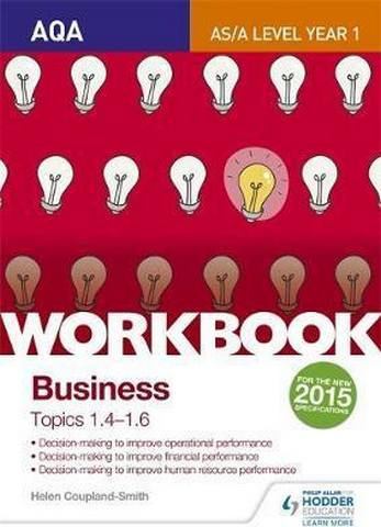 AQA A-level Business Workbook 2: Topics 1.4-1.6 - Helen Coupland-Smith