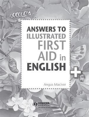 Answers to the Illustrated First Aid in English - Angus Maciver