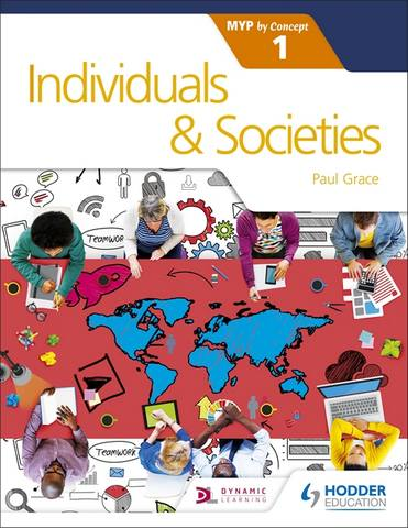 Individuals and Societies for the IB MYP 1: by Concept - Paul Grace