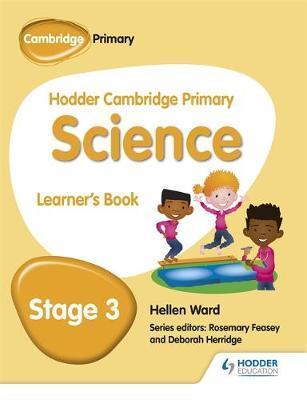 Hodder Cambridge Primary Science Learner's Book 3 - Hellen Ward