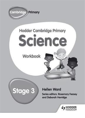 Hodder Cambridge Primary Science Workbook 3 - Hellen Ward