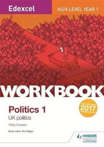 Edexcel AS/A-level Politics Workbook 1: UK Politics - Toby Cooper