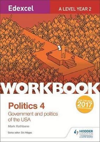 Edexcel A-level Politics Workbook 4: Government and Politics of the USA - Mark Rathbone