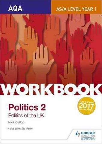 AQA AS/A-level Politics workbook 2: Politics of the UK - Nick Gallop