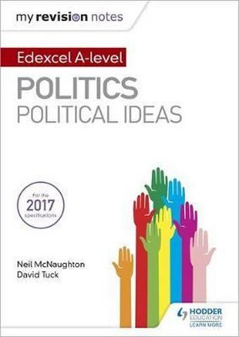 My Revision Notes: Edexcel A-level Politics: Political Ideas - Neil McNaughton