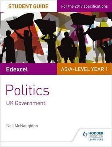 Edexcel AS/A-level Politics Student Guide 2: UK Government - Neil McNaughton