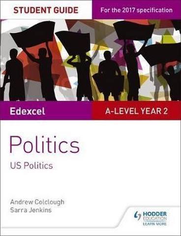 Edexcel A-level Politics Student Guide 4: Government and Politics of the USA - Sarra Jenkins