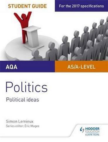 AQA A-level Politics Student Guide 3: Political Ideas - Simon Lemieux