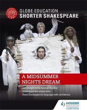 Globe Education Shorter Shakespeare: A Midsummer Night's Dream - Globe Education
