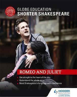 Globe Education Shorter Shakespeare: Romeo and Juliet - Globe Education