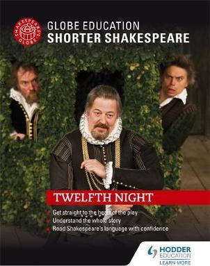 Globe Education  Shorter Shakespeare: Twelfth Night - Globe Education
