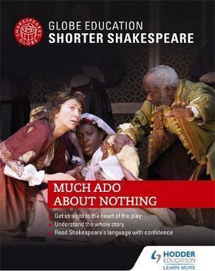 Globe Education Shorter Shakespeare: Much Ado About Nothing - Globe Education