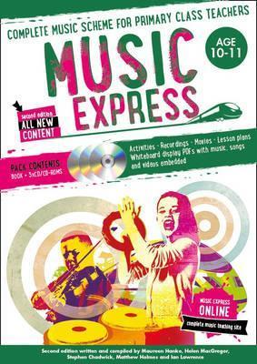 Music Express - Music Express: Age 10-11 (Book + 3CDs + DVD-ROM): Complete music scheme for primary class teachers - Stephen Chadwick