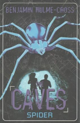 The Caves: Spider: The Caves 3 - Benjamin Hulme-Cross