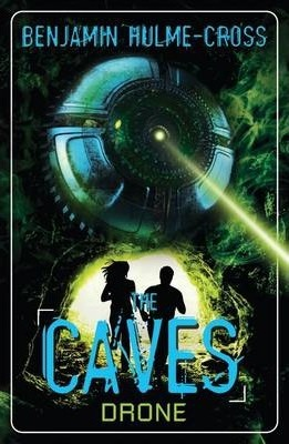 The Caves: Drone: The Caves 4 - Benjamin Hulme-Cross