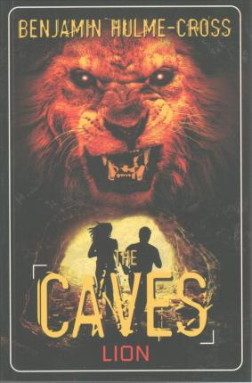 The Caves: Lion: The Caves 5 - Benjamin Hulme-Cross