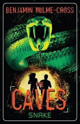 The Caves: Snake: The Caves 6 - Benjamin Hulme-Cross