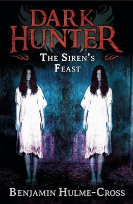 The Sirens' Feast (Dark Hunter 11) - Benjamin Hulme-Cross