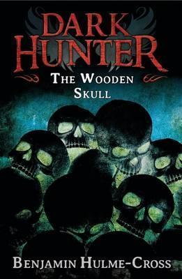 The Wooden Skull (Dark Hunter 12) - Benjamin Hulme-Cross