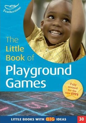The Little Book of Playground Games: Little Books with Big Ideas (30) - Simon MacDonald