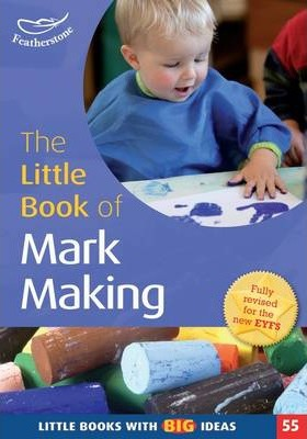 The Little Book of Mark Making: Little Books With Big Ideas (55) - Elaine Massey