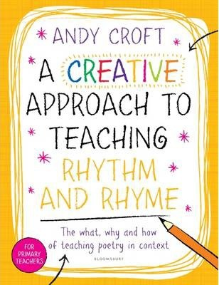 A Creative Approach to Teaching Rhythm and Rhyme - Andy Croft