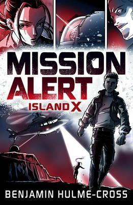 Mission Alert: Island X - Benjamin Hulme-Cross