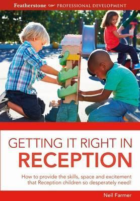 Getting it Right in Reception - Neil Farmer