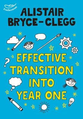 Effective Transition into Year One - Alistair Bryce-Clegg