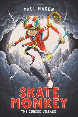 Skate Monkey: The Cursed Village - Paul Mason