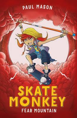 Skate Monkey: Fear Mountain - Paul Mason