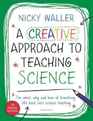 A Creative Approach to Teaching Science - Nicky Waller