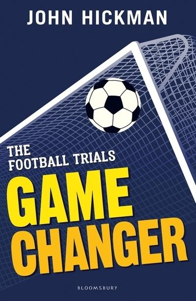 The Football Trials: Game Changer - John Hickman